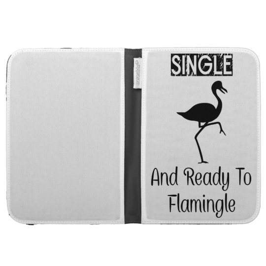 Single And Ready To Flamingle Kindle 3G Cases