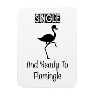 Single And Ready To Flamingle Magnet