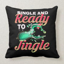 Single And Ready To Jingle Ugly Christmas Party Throw Pillow