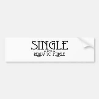 Single and Ready to Mingle Bumper Sticker