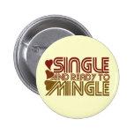 Single and Ready to MINGLE Pin