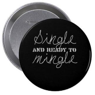 SINGLE AND READY TO MINGLE T-shirt Pinback Button