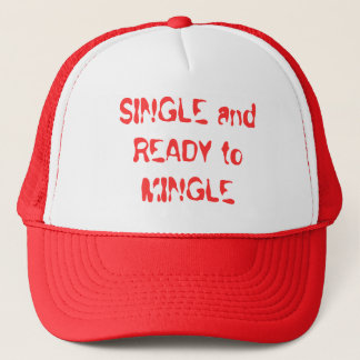 SINGLE and READY to MINGLE Trucker Hat