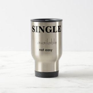 SINGLE, available, not easy Travel Mug