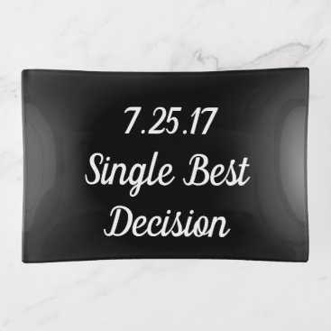 Wedding Themed Single Best Decision Anniversary Trinket Tray