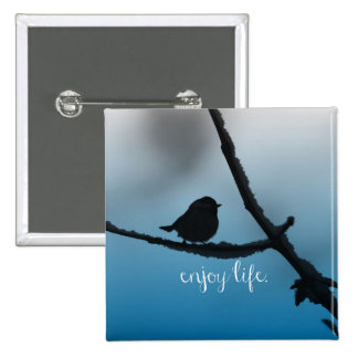 Single Bird on Branch with Enjoy Life Quote Pinback Button