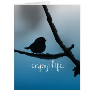 Single Bird on Branch with Enjoy Life Quote Card