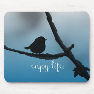 Single Bird on Branch with Enjoy Life Quote Mouse Pad
