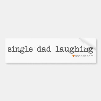 single dad laughing bumper sticker