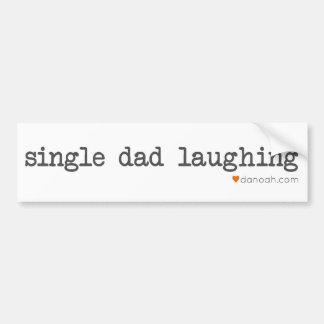 single dad laughing bumper sticker