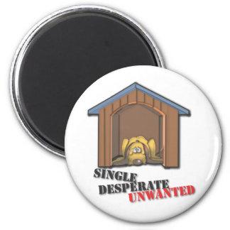 Single Desperate Unwanted Magnet