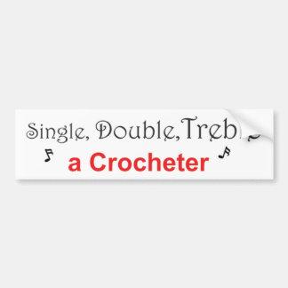 Single, Double, Treble a Crocheter Bumper Sticker
