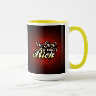 Single If You're Rich Mug