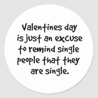 Single on Valentines Day Classic Round Sticker
