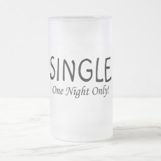 Single One Night Only Frosted Glass Beer Mug
