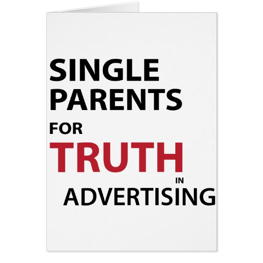 Single Parents for Truth in Advertising Card