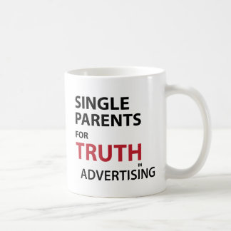 Single Parents for Truth in Advertising Coffee Mug