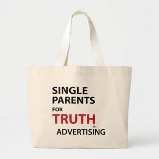Single Parents for Truth in Advertising Large Tote Bag