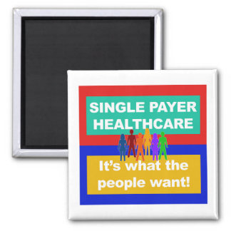 Single Payer Healthcare—It's What the People Want Magnet