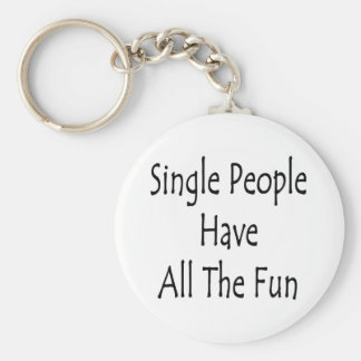 Single People Have All The Fun Key Chains