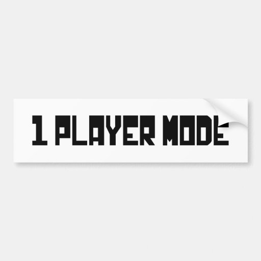 Single Player Mode Bumper Stickers