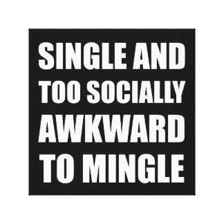 Single Socially Awkward Mingle Canvas Print