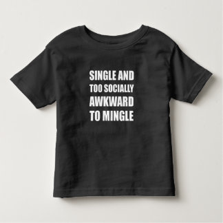 Single Socially Awkward Mingle Toddler T-shirt