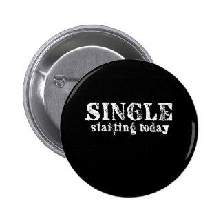 SINGLE STARTING TODAY PINBACK BUTTON