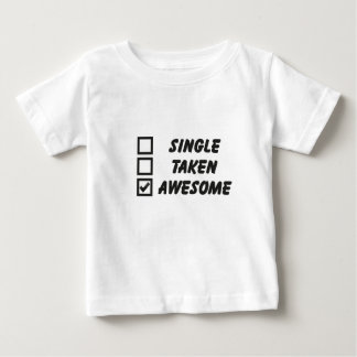 Single, taken, awesome t shirts