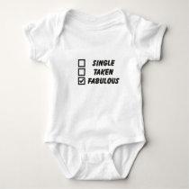 Single, taken, fabulous baby bodysuit