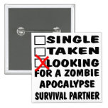 Single Taken Looking For Zombie Apocalypse Partner 2 Inch Square Button