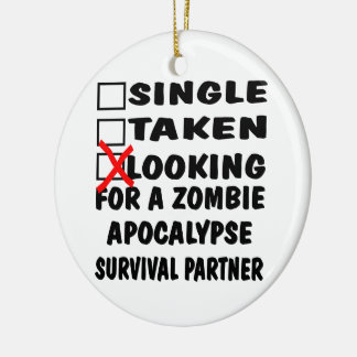 Single Taken Looking For Zombie Apocalypse Partner Double-Sided Ceramic Round Christmas Ornament