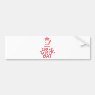 Single Tasking Day - Appreciation Day Bumper Sticker