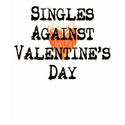 http://rlv.zcache.com/singles_against_valentines_day_shirt_long_sleeve-p235012618454517141qiak_400.jpg