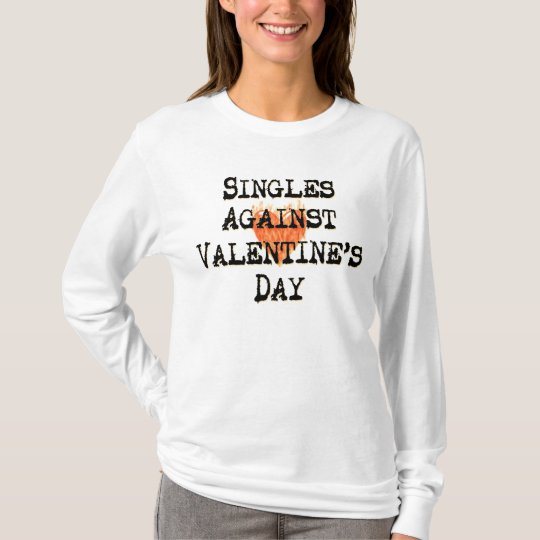 Singles Against Valentine's Day T-Shirt