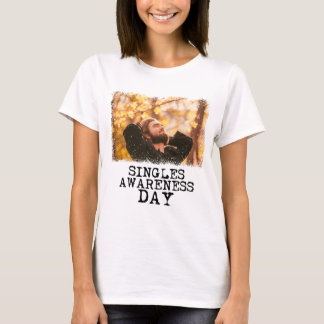 Singles Awareness Day - Fifteenth February T-Shirt