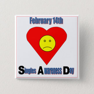 Singles Awareness Day Pinback Button