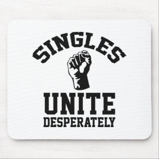 Singles Unite Desperately Mouse Pad