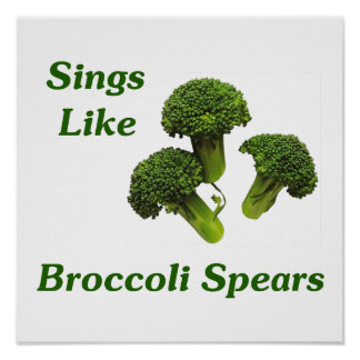 Sings Like Broccoli Spears Poster