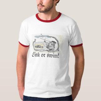 Sink or swim! T-Shirt