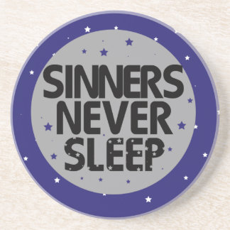 Sinners Never Sleep Beverage Coaster