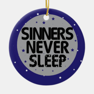 Sinners Never Sleep Christmas Ornaments