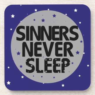 Sinners Never Sleep Coaster