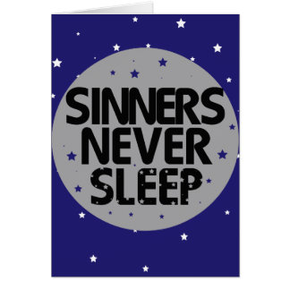 Sinners Never Sleep Greeting Cards