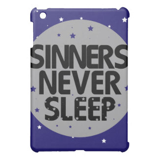Sinners Never Sleep iPad Mini Cases