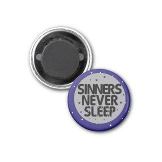 Sinners Never Sleep Magnet