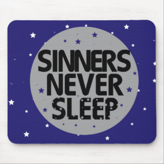 Sinners Never Sleep Mouse Pad