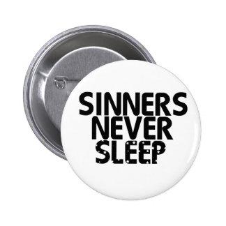 Sinners Never Sleep Pin