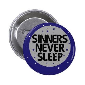 Sinners Never Sleep Pinback Buttons