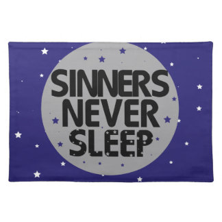 Sinners Never Sleep Placemat